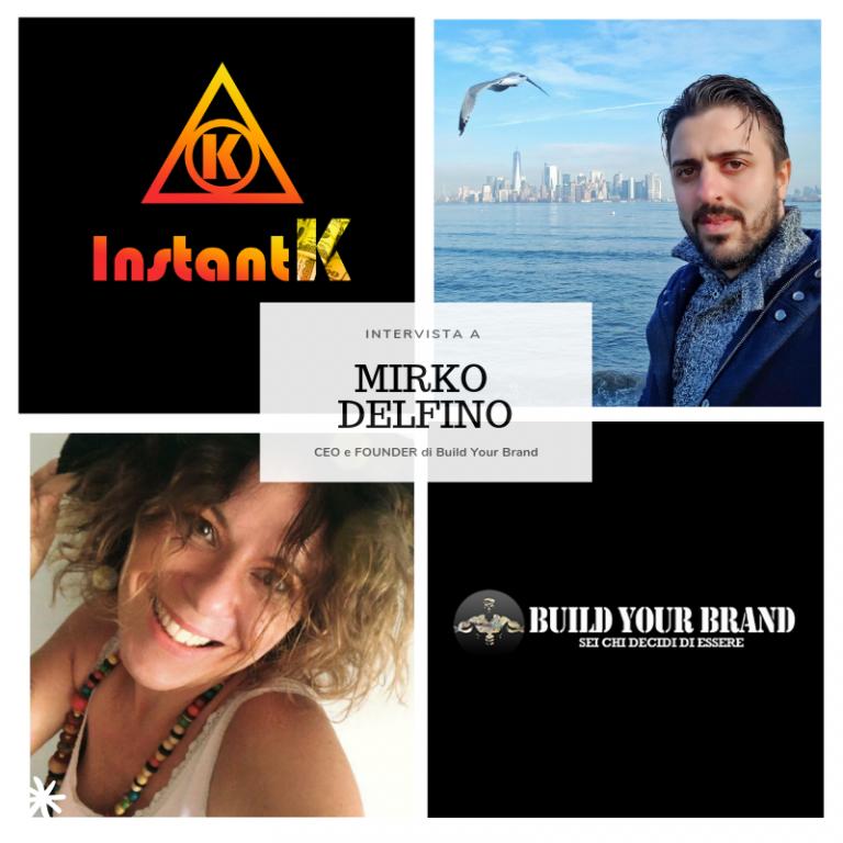 Mirko Delfino: intervista al  CEO e FOUNDER di Build Your Brand
